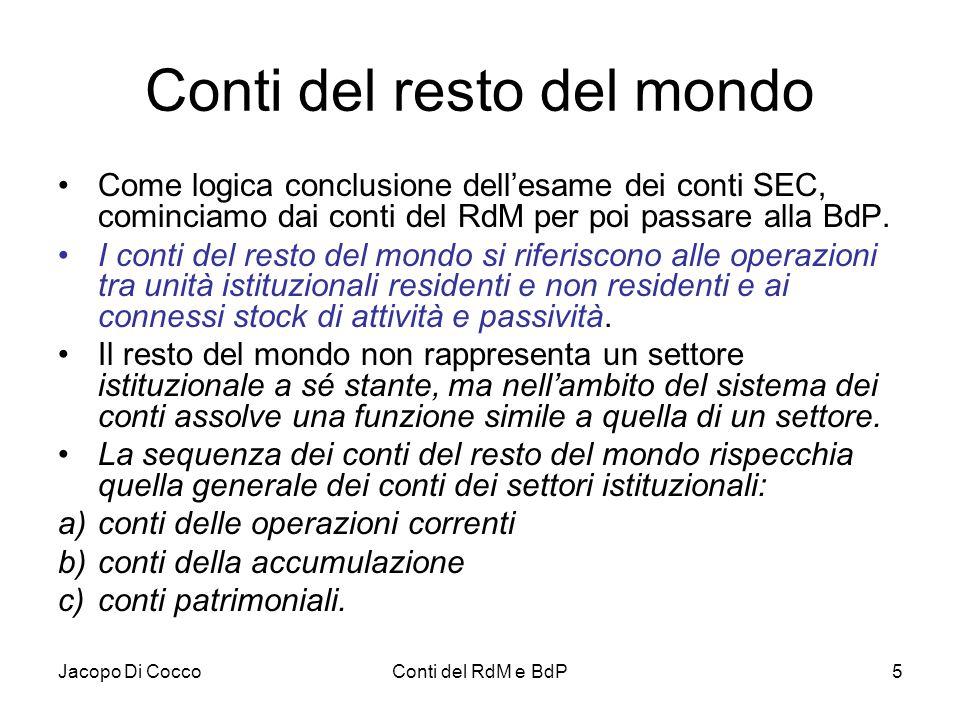 Jacopo Di CoccoConti del RdM e BdP5 Conti del resto del mondo Come logica conclusione dell'esame dei conti SEC, cominciamo dai conti del RdM per poi p