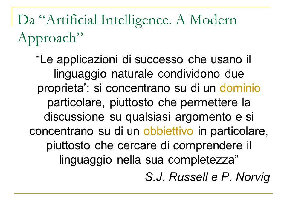 """Da """"Artificial Intelligence. A Modern Approach"""" """"Le applicazioni di successo che usano il linguaggio naturale condividono due proprieta': si concentra"""