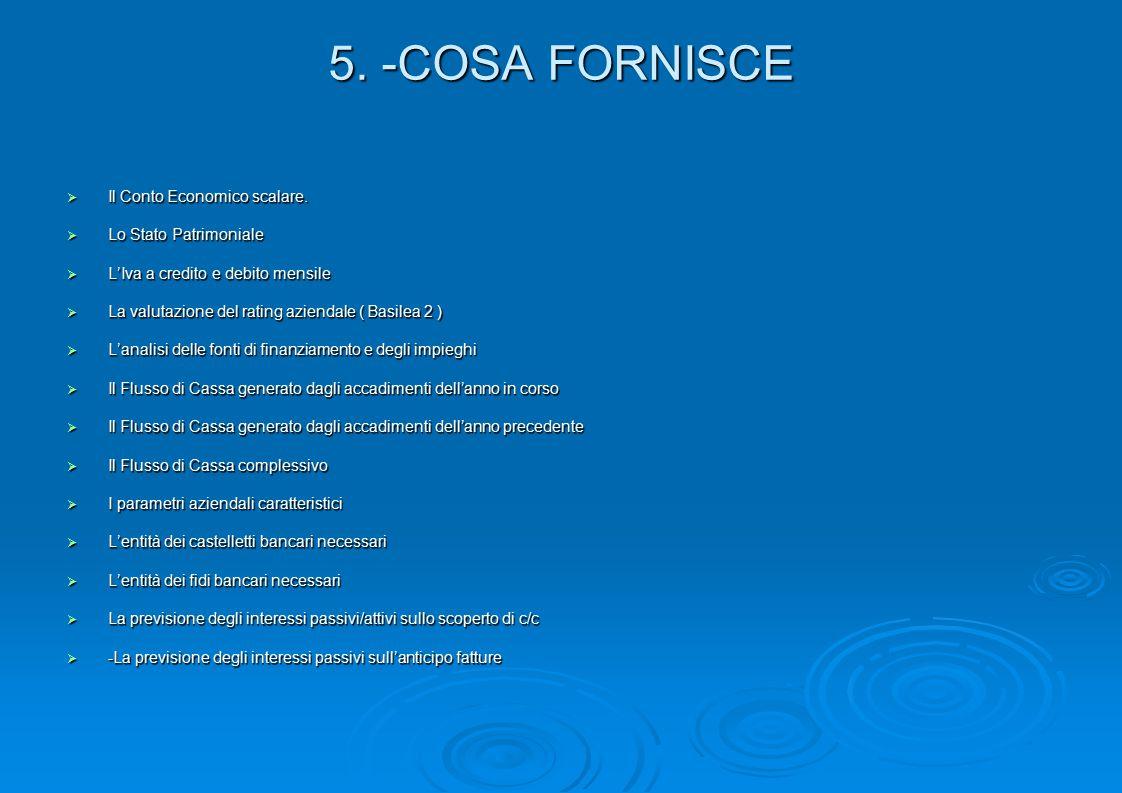 5. -COSA FORNISCE  Il Conto Economico scalare.