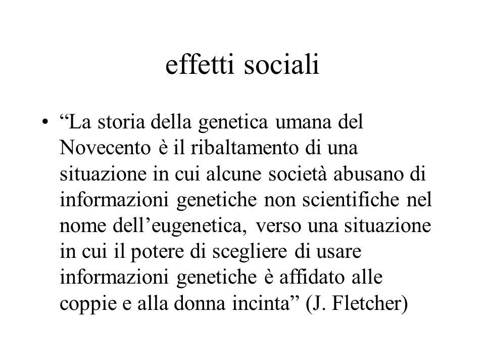 """effetti sociali """"La storia della genetica umana del Novecento è il ribaltamento di una situazione in cui alcune società abusano di informazioni geneti"""