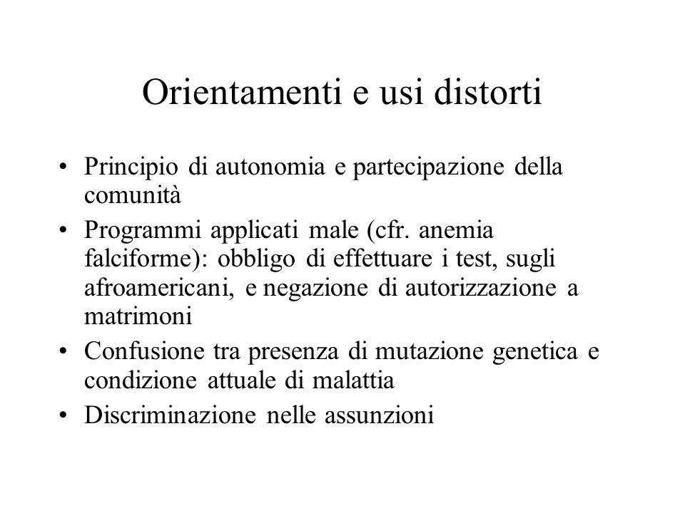 Orientamenti e usi distorti Principio di autonomia e partecipazione della comunità Programmi applicati male (cfr. anemia falciforme): obbligo di effet