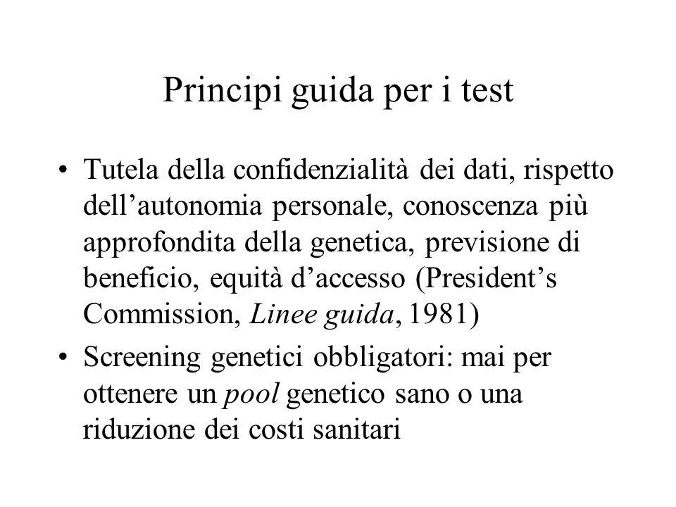 Principi guida per i test Tutela della confidenzialità dei dati, rispetto dell'autonomia personale, conoscenza più approfondita della genetica, previs