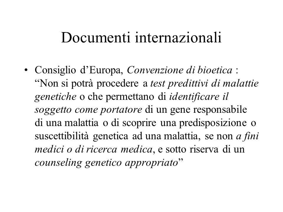 """Documenti internazionali Consiglio d'Europa, Convenzione di bioetica : """"Non si potrà procedere a test predittivi di malattie genetiche o che permettan"""
