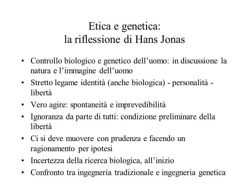 Etica e genetica: la riflessione di Hans Jonas Controllo biologico e genetico dell'uomo: in discussione la natura e l'immagine dell'uomo Stretto legam