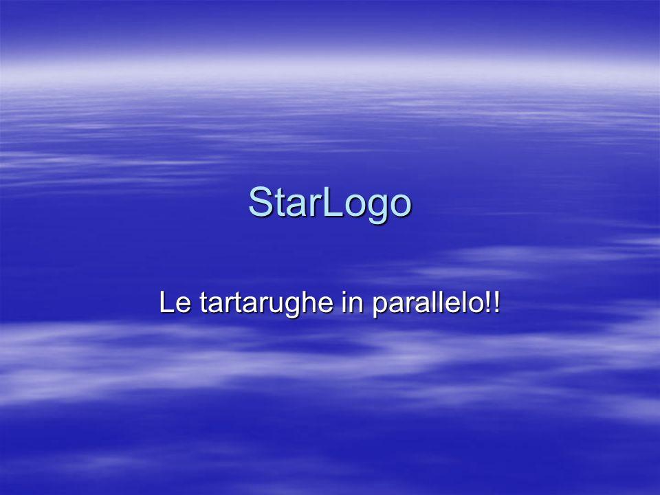 StarLogo Le tartarughe in parallelo!!