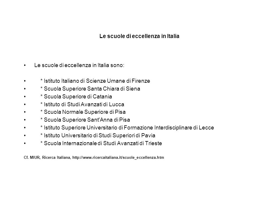 Cronologia sulle scuole di alta formazione 1810: viene istituita la Scuola Normale a Pisa, 1978: viene istituita la S.I.S.S.A.