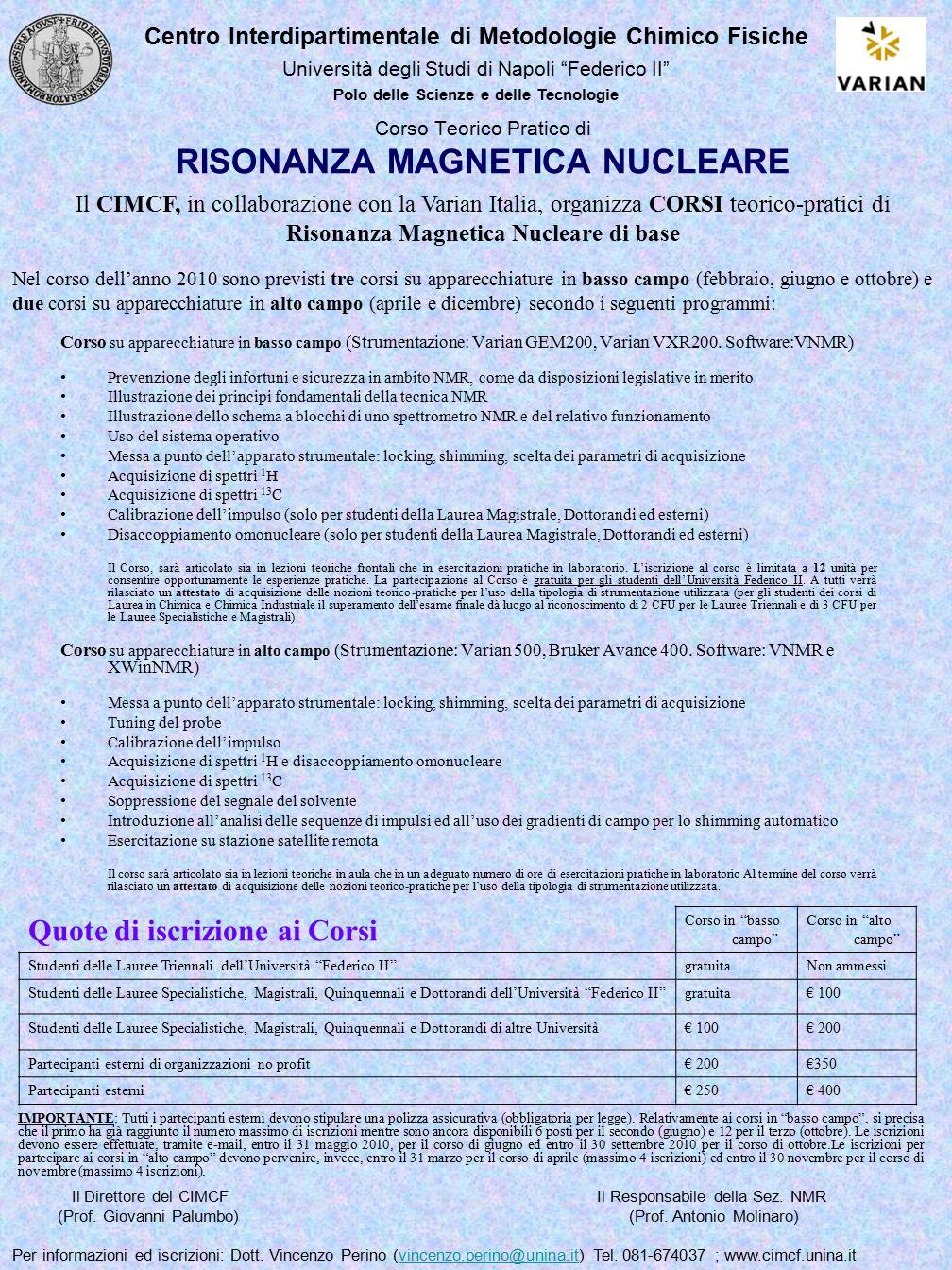 Corso Teorico Pratico di RISONANZA MAGNETICA NUCLEARE Corso su apparecchiature in basso campo (Strumentazione: Varian GEM200, Varian VXR200. Software: