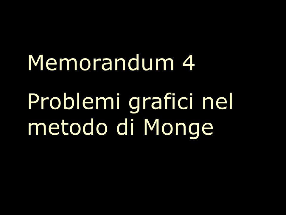Memorandum 4 Problemi grafici nel metodo di Monge