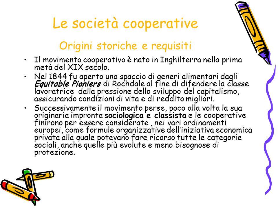 Le società cooperative Origini storiche e requisiti Il movimento cooperativo è nato in Inghilterra nella prima metà del XIX secolo. Nel 1844 fu aperto