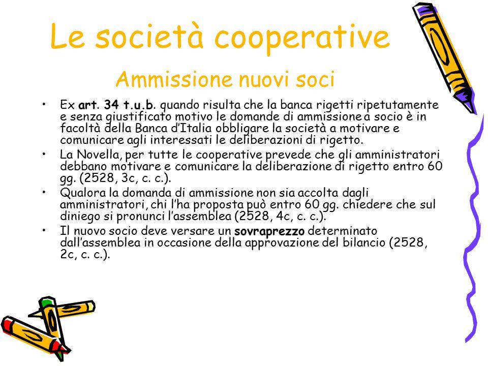 Le società cooperative Ammissione nuovi soci Ex art. 34 t.u.b. quando risulta che la banca rigetti ripetutamente e senza giustificato motivo le domand