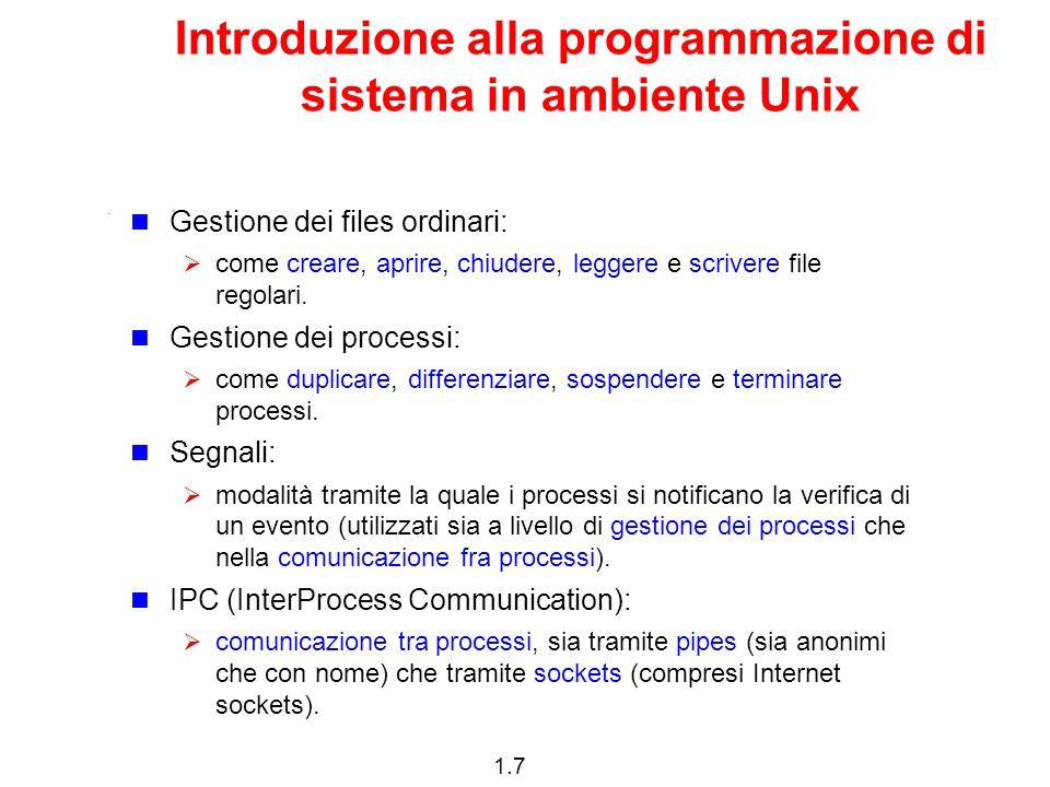 1.7 Introduzione alla programmazione di sistema in ambiente Unix Gestione dei files ordinari:  come creare, aprire, chiudere, leggere e scrivere file