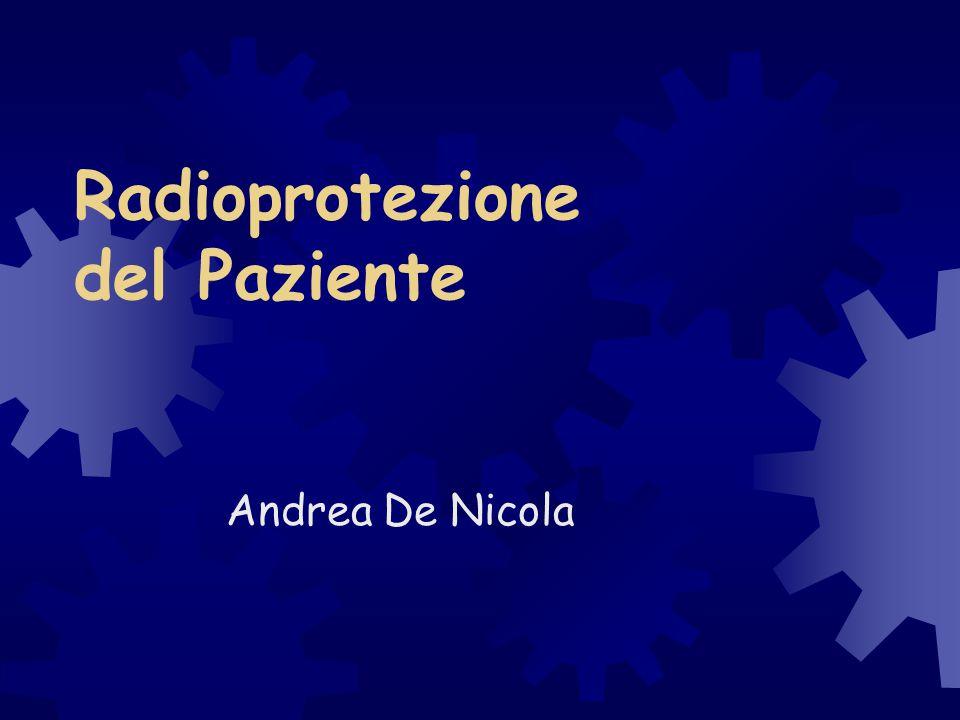Radioprotezione dei pazienti Livelli Diagnostici di Riferimento -LDR ottimizzazione dell'esposizione del paziente