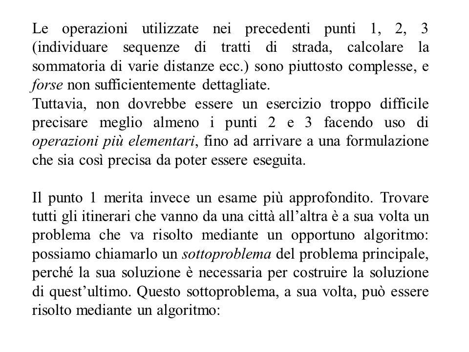 Le operazioni utilizzate nei precedenti punti 1, 2, 3 (individuare sequenze di tratti di strada, calcolare la sommatoria di varie distanze ecc.) sono piuttosto complesse, e forse non sufficientemente dettagliate.