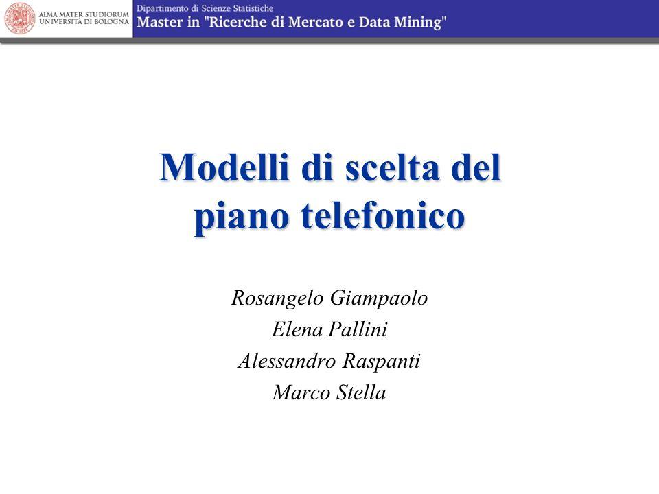 Modelli di scelta del piano telefonico Rosangelo Giampaolo Elena Pallini Alessandro Raspanti Marco Stella