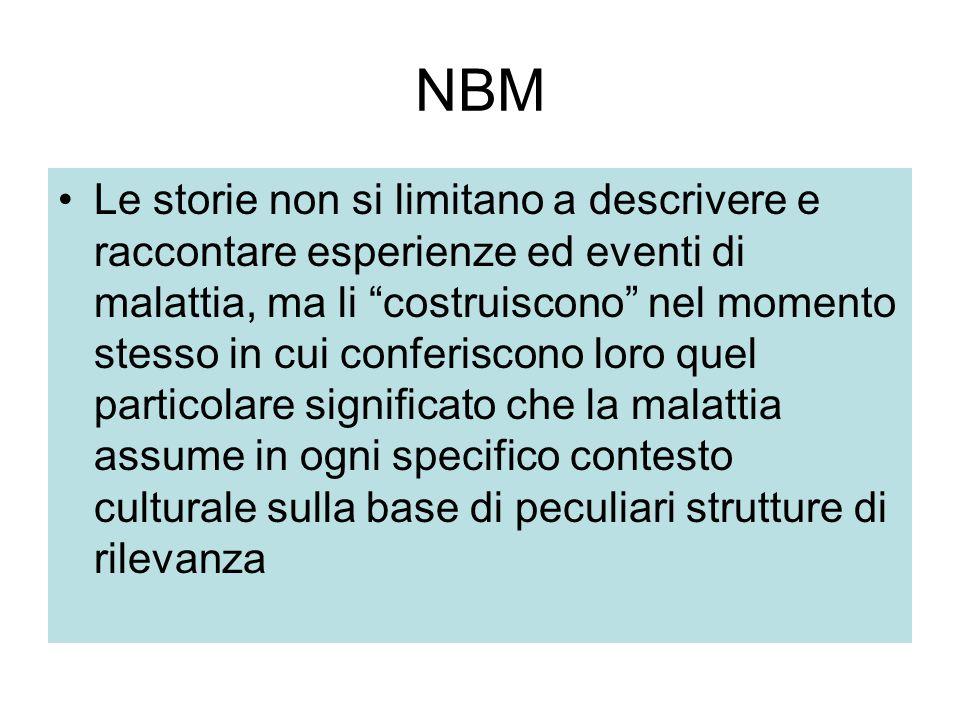 """NBM Le storie non si limitano a descrivere e raccontare esperienze ed eventi di malattia, ma li """"costruiscono"""" nel momento stesso in cui conferiscono"""