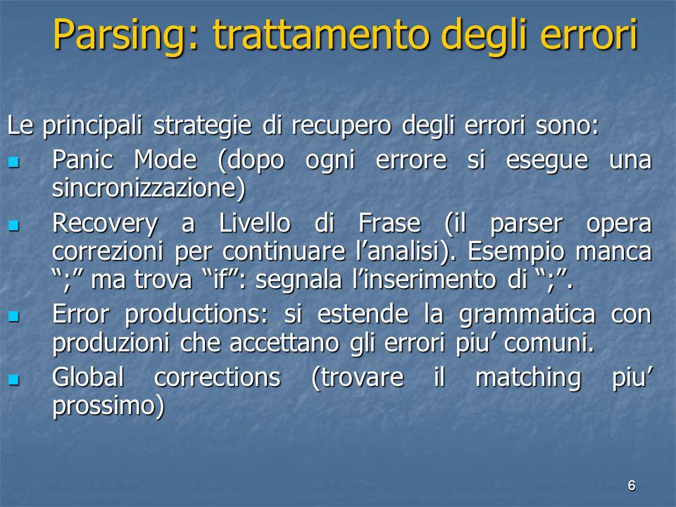 47 Costruzione delle Tavole Costruzione delle Tavole Il metodo si basa sulle seguenti affermazioni Se A  & a  FIRST(  ) allora il parser espande A in  se l'input e' a.Se A  & a  FIRST(  ) allora il parser espande A in  se l'input e' a.