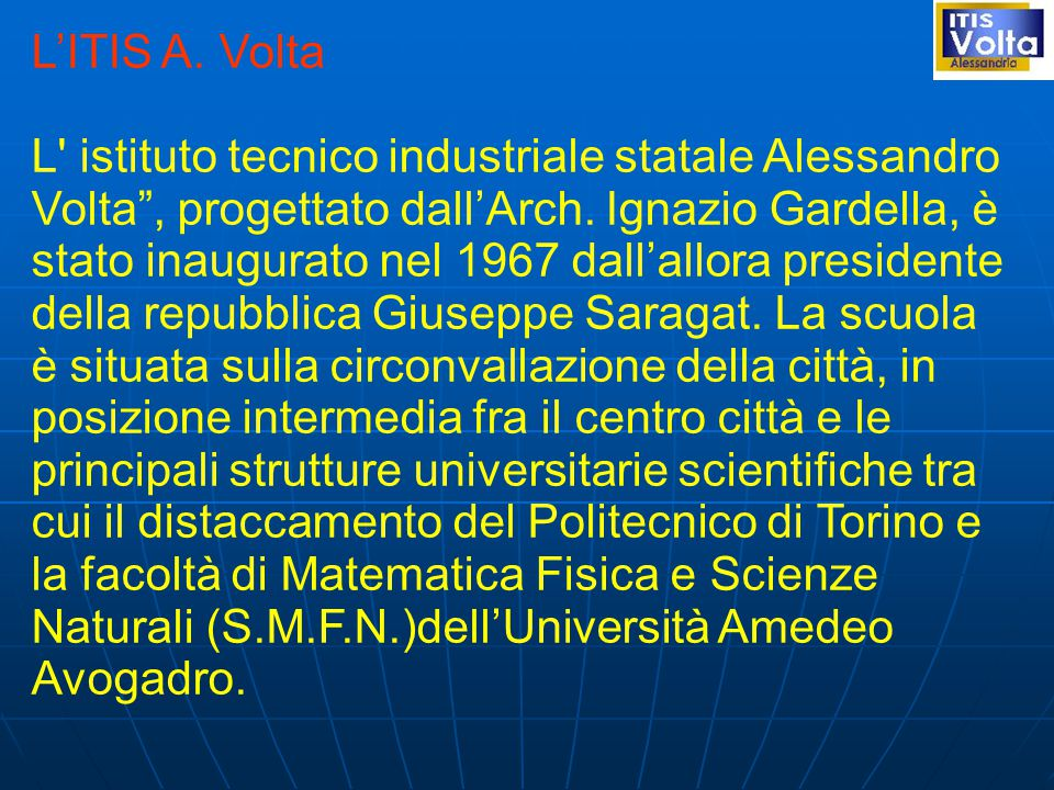 L'ITIS A.Volta L istituto tecnico industriale statale Alessandro Volta , progettato dall'Arch.