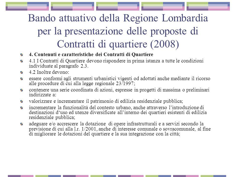 Bando attuativo della Regione Lombardia per la presentazione delle proposte di Contratti di quartiere (2008) 4.