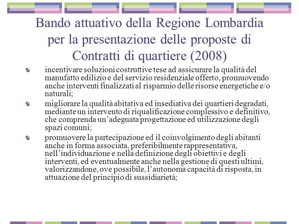 Bando attuativo della Regione Lombardia per la presentazione delle proposte di Contratti di quartiere (2008) incentivare soluzioni costruttive tese ad