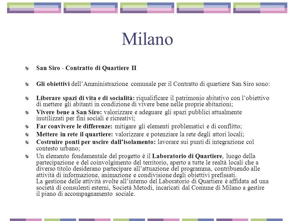 Milano San Siro - Contratto di Quartiere II Gli obiettivi dell'Amministrazione comunale per il Contratto di quartiere San Siro sono: Liberare spazi di