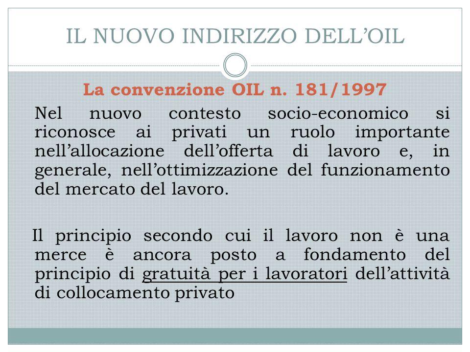 IL NUOVO INDIRIZZO DELL'OIL La convenzione OIL n.