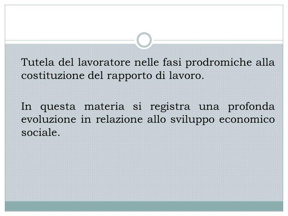 Tutela del lavoratore nelle fasi prodromiche alla costituzione del rapporto di lavoro.