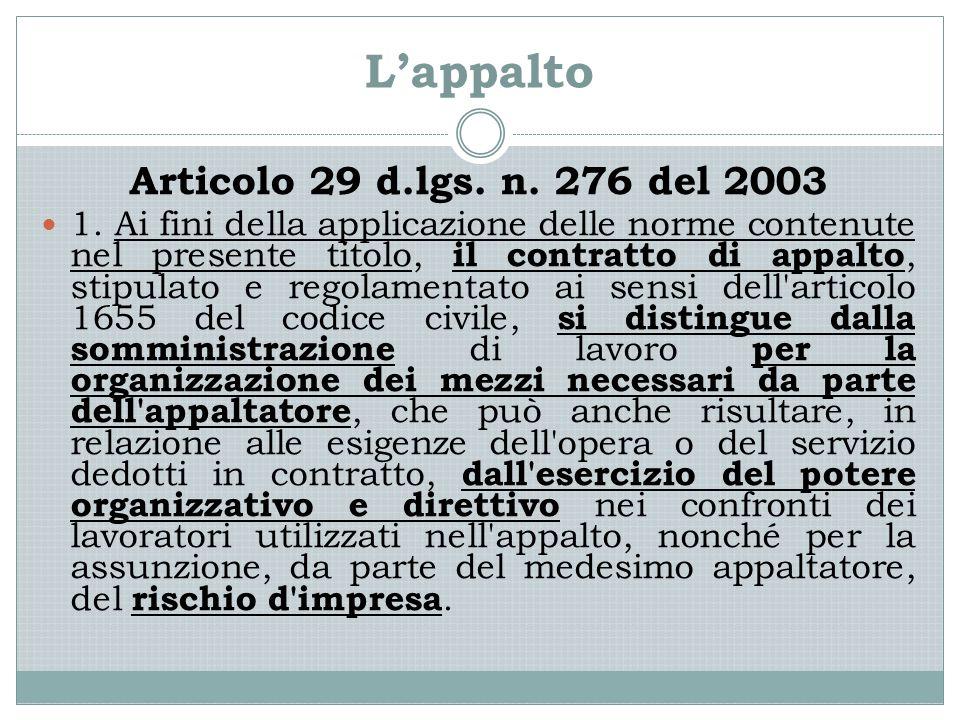 L'appalto Articolo 29 d.lgs. n. 276 del 2003 1.