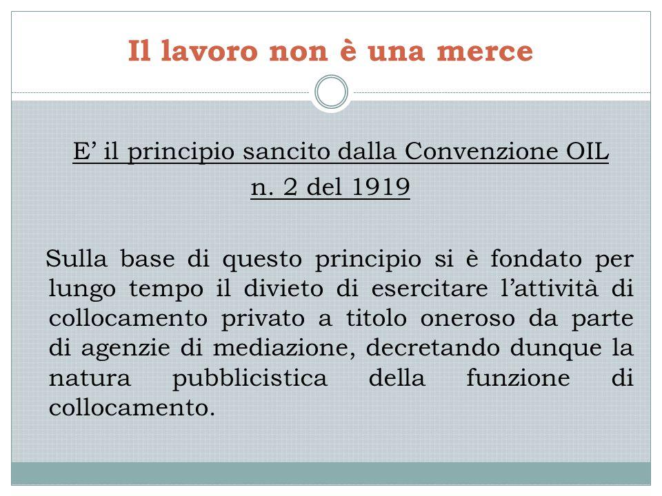 Il lavoro non è una merce E' il principio sancito dalla Convenzione OIL n.