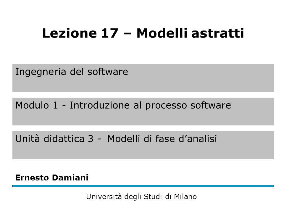 Ingegneria del software Modulo 1 - Introduzione al processo software Unità didattica 3 -Modelli di fase d'analisi Ernesto Damiani Università degli Stu