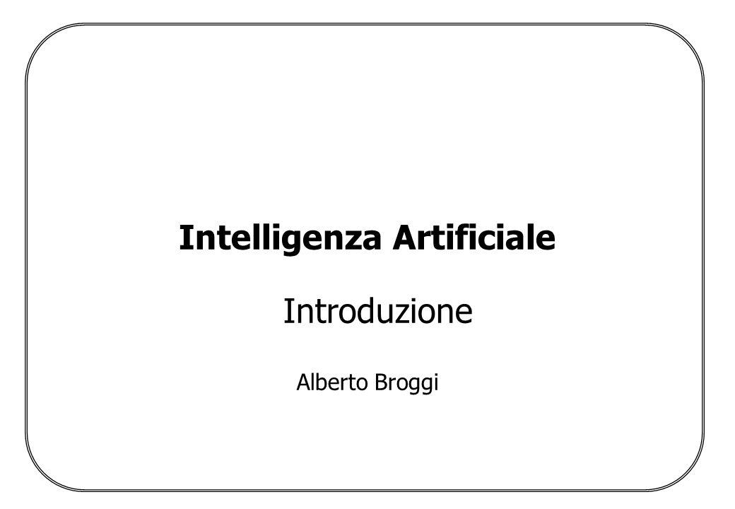 Intelligenza Artificiale Introduzione Alberto Broggi