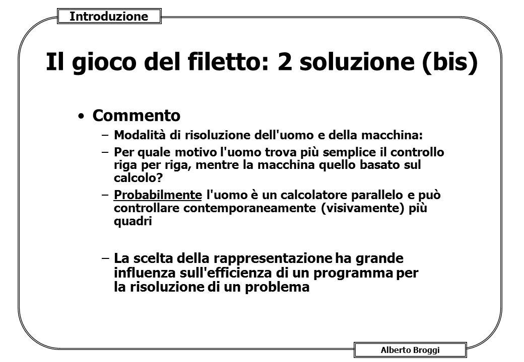 Introduzione Alberto Broggi Commento –Modalità di risoluzione dell'uomo e della macchina: –Per quale motivo l'uomo trova più semplice il controllo rig