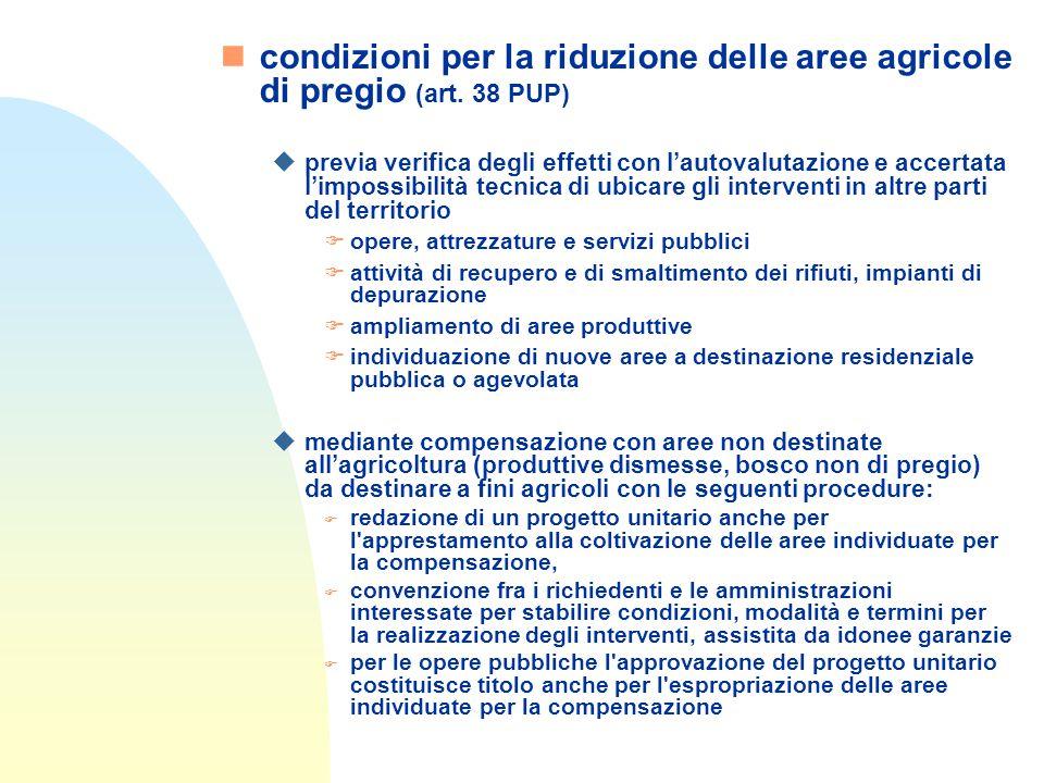 ncondizioni per la riduzione delle aree agricole di pregio (art.
