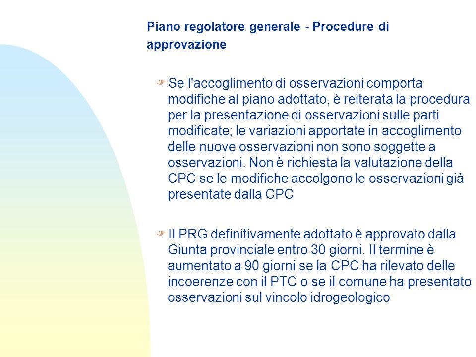 Piano regolatore generale - Procedure di approvazione FSe l accoglimento di osservazioni comporta modifiche al piano adottato, è reiterata la procedura per la presentazione di osservazioni sulle parti modificate; le variazioni apportate in accoglimento delle nuove osservazioni non sono soggette a osservazioni.