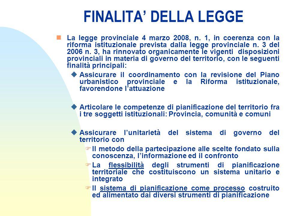 FINALITA' DELLA LEGGE nLa legge provinciale 4 marzo 2008, n.
