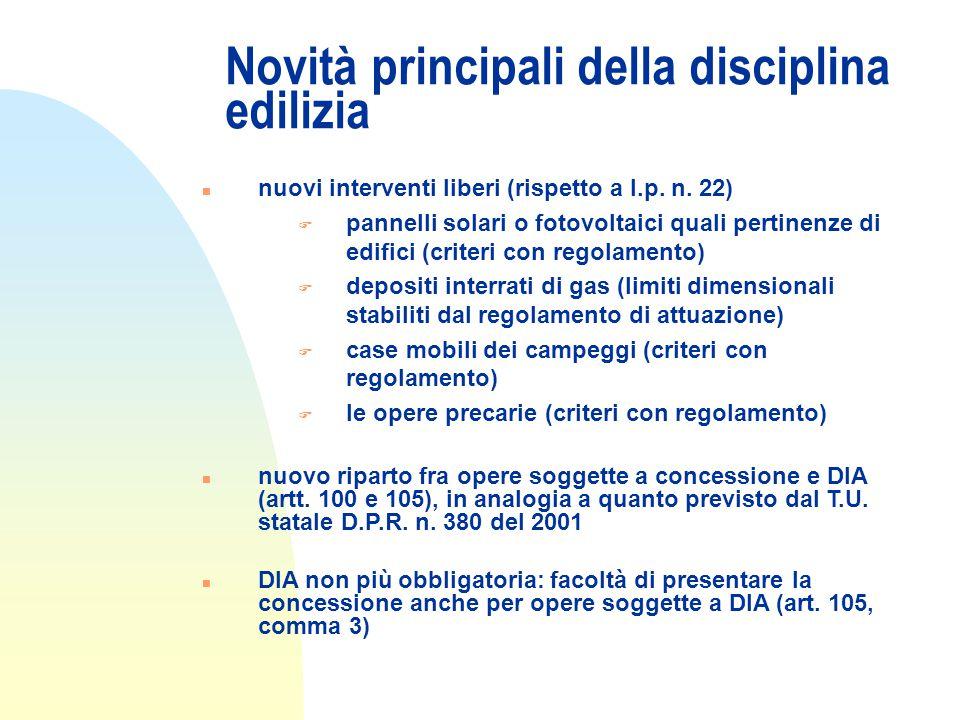 Novità principali della disciplina edilizia n nuovi interventi liberi (rispetto a l.p.