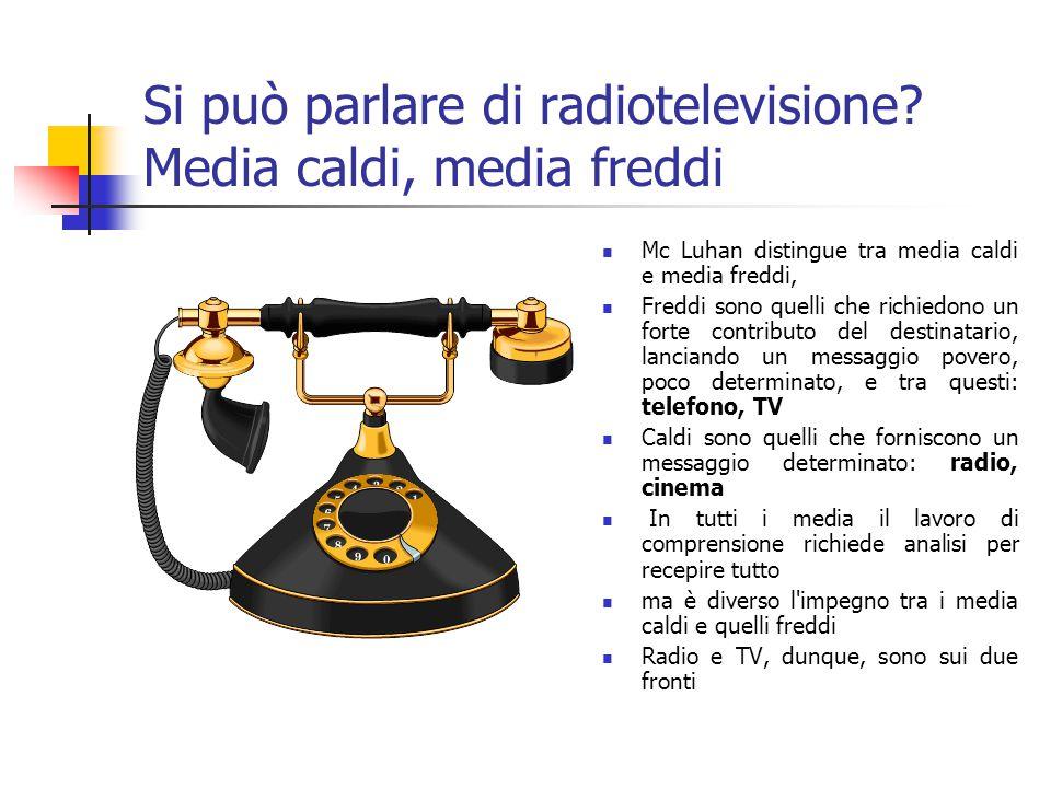 Si può parlare di radiotelevisione.