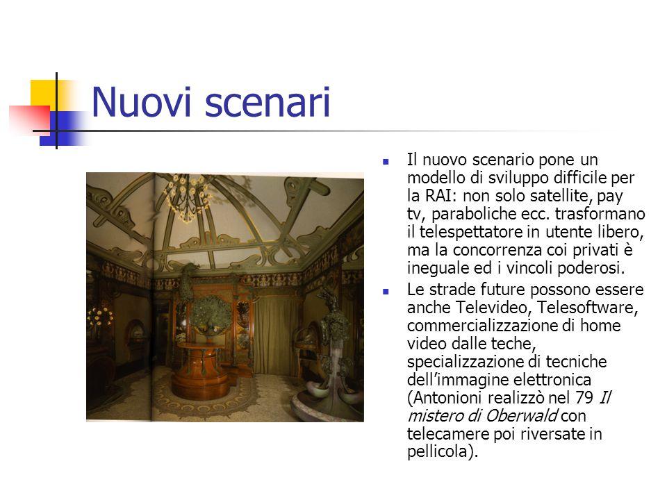 Nuovi scenari Il nuovo scenario pone un modello di sviluppo difficile per la RAI: non solo satellite, pay tv, paraboliche ecc.