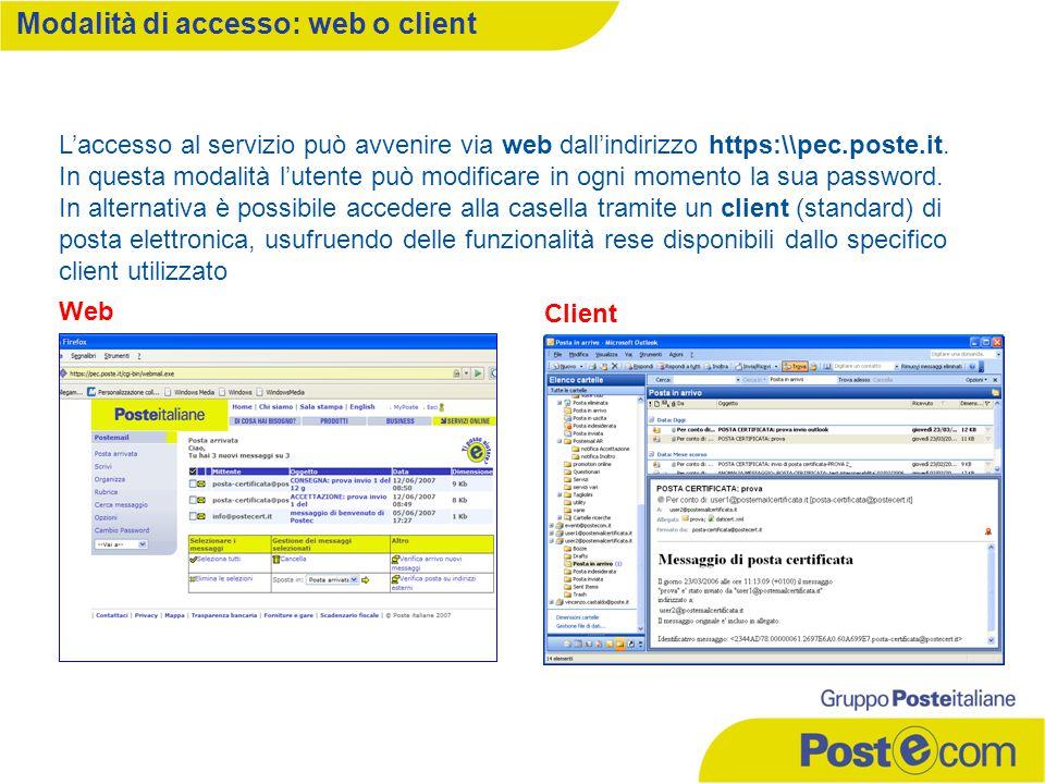 Web Client L'accesso al servizio può avvenire via web dall'indirizzo https:\\pec.poste.it. In questa modalità l'utente può modificare in ogni momento