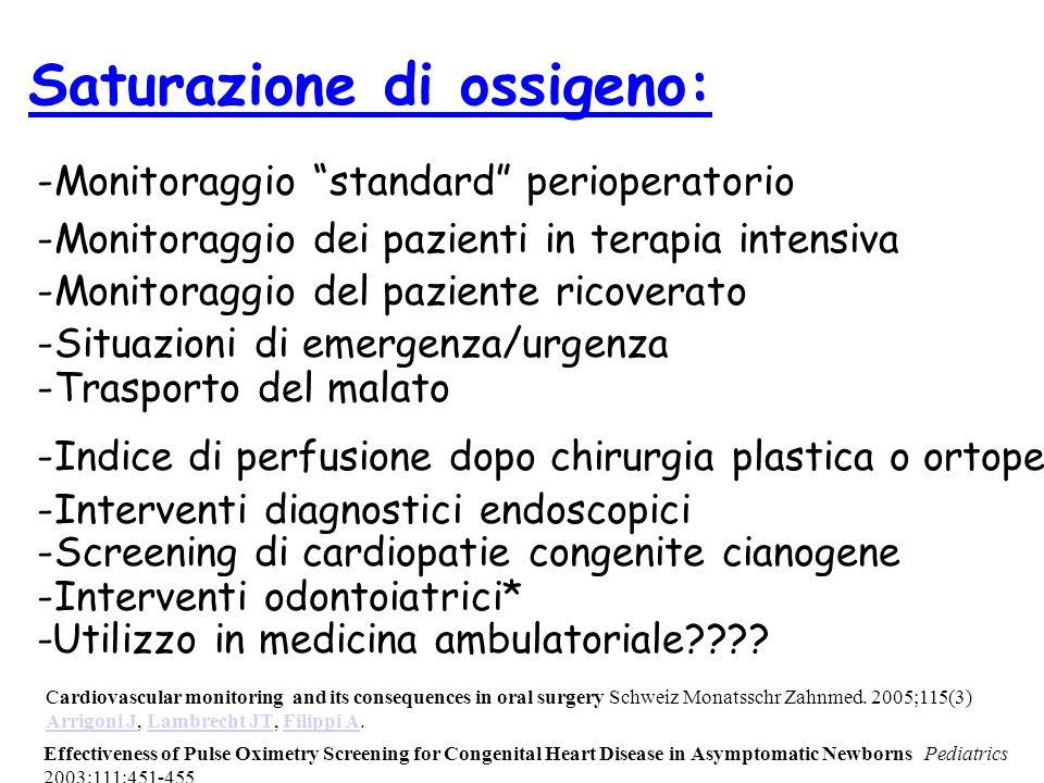 """Saturazione di ossigeno: -Monitoraggio """"standard"""" perioperatorio Cardiovascular monitoring and its consequences in oral surgery Schweiz Monatsschr Zah"""