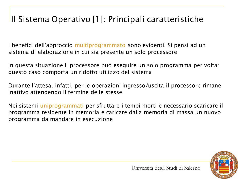 Università degli Studi di Salerno I benefici dell'approccio multiprogrammato sono evidenti. Si pensi ad un sistema di elaborazione in cui sia presente