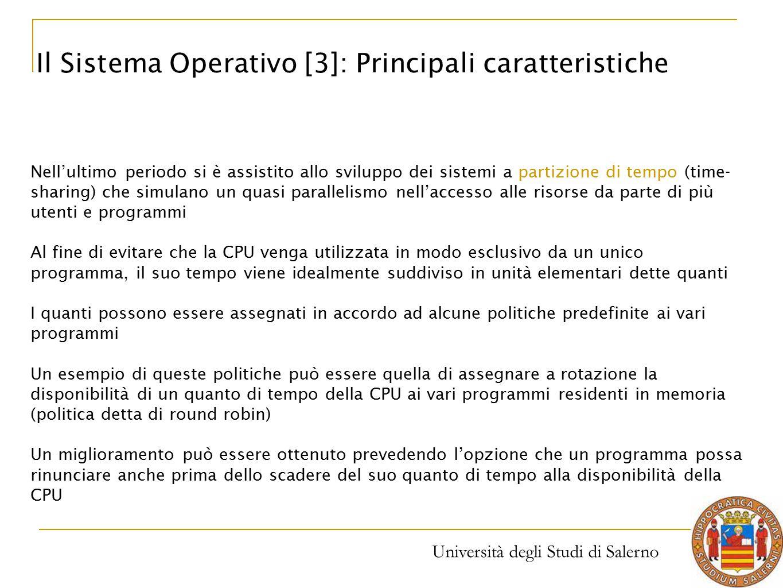Università degli Studi di Salerno Nell'ultimo periodo si è assistito allo sviluppo dei sistemi a partizione di tempo (time- sharing) che simulano un q