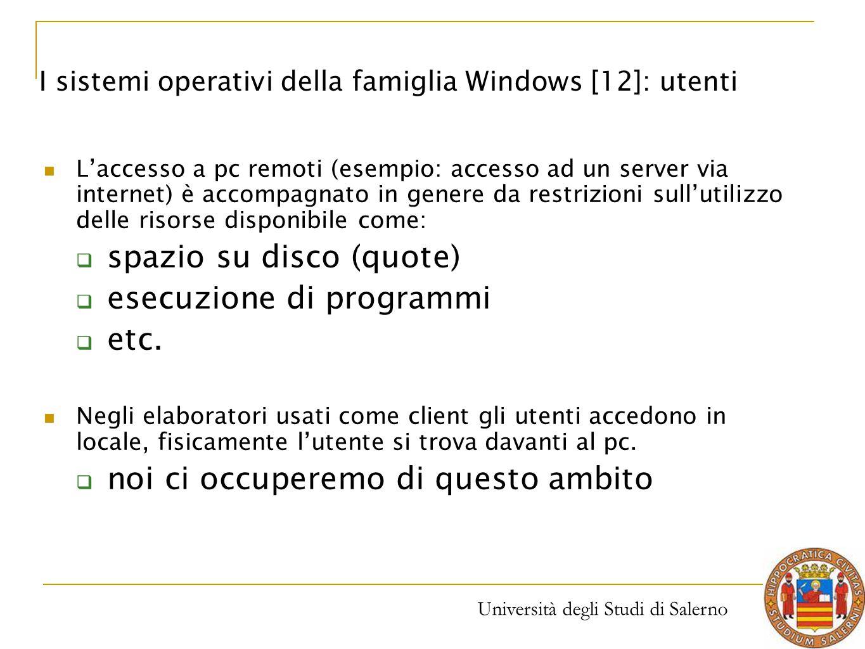 Università degli Studi di Salerno L'accesso a pc remoti (esempio: accesso ad un server via internet) è accompagnato in genere da restrizioni sull'util