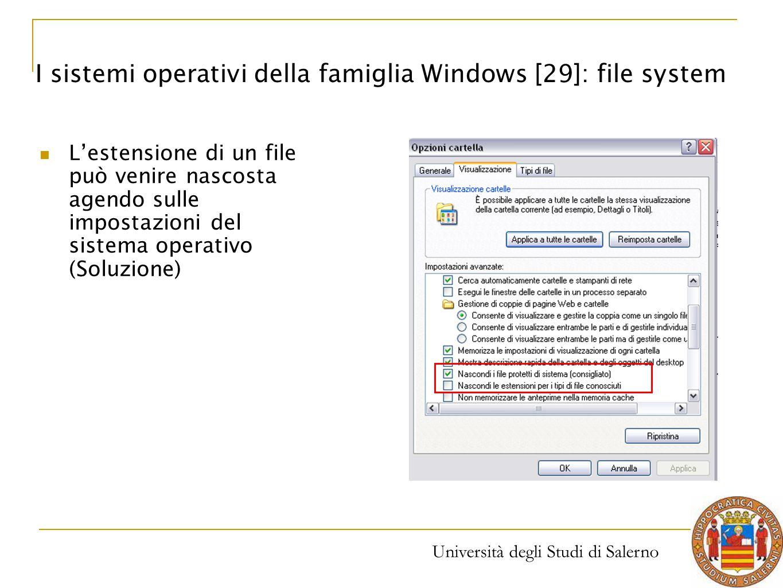 Università degli Studi di Salerno L'estensione di un file può venire nascosta agendo sulle impostazioni del sistema operativo (Soluzione) I sistemi op