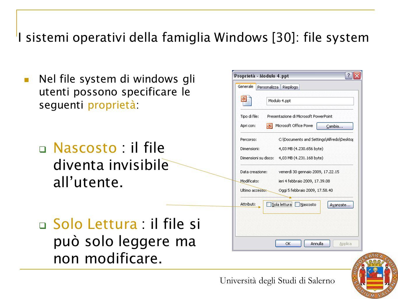 Università degli Studi di Salerno Nel file system di windows gli utenti possono specificare le seguenti proprietà:  Nascosto : il file diventa invisi