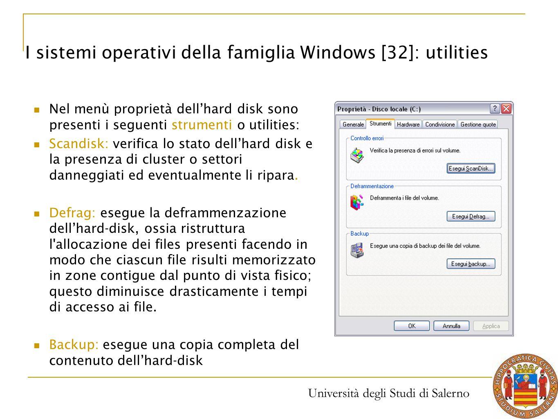 Università degli Studi di Salerno Nel menù proprietà dell'hard disk sono presenti i seguenti strumenti o utilities: Scandisk: verifica lo stato dell'h