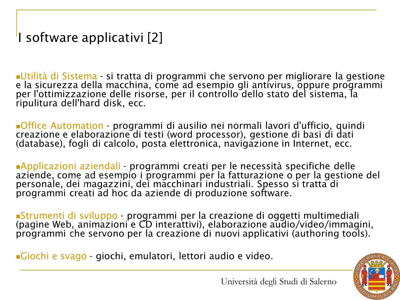 Università degli Studi di Salerno Utilità di Sistema - si tratta di programmi che servono per migliorare la gestione e la sicurezza della macchina, co