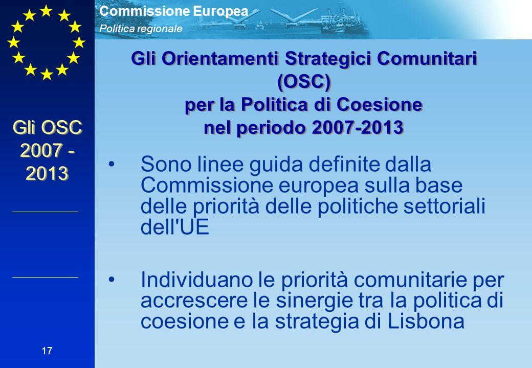 Politica regionale Commissione Europea 17 Sono linee guida definite dalla Commissione europea sulla base delle priorità delle politiche settoriali del