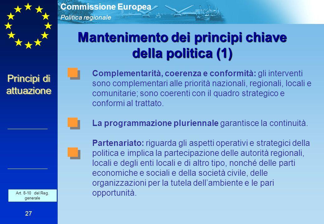 Politica regionale Commissione Europea 27 Mantenimento dei principi chiave della politica (1) Complementarità, coerenza e conformità: gli interventi s
