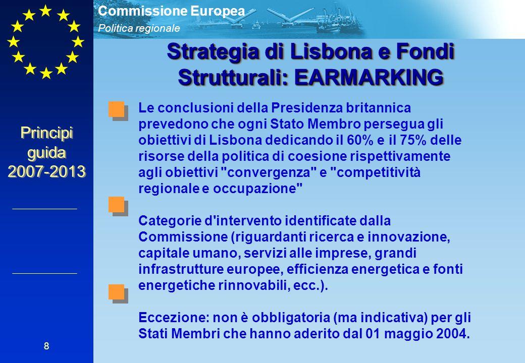 Politica regionale Commissione Europea 8 Strategia di Lisbona e Fondi Strutturali: EARMARKING Le conclusioni della Presidenza britannica prevedono che