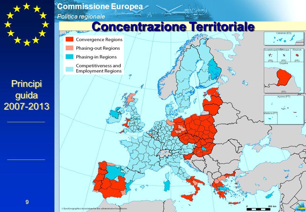 Politica regionale Commissione Europea 9 Concentrazione Territoriale Principi guida 2007-2013